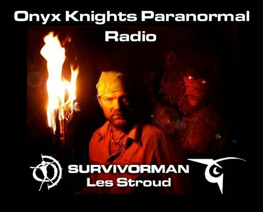 Onyx Knights Paranormal Radio Les Stroud