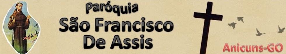 PARÓQUIA SÃO FRANCISCO DE ASSIS - Anicuns/Go