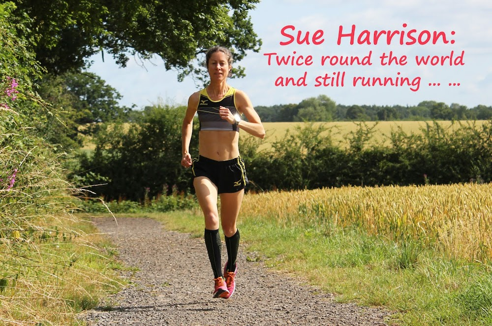 Sue Harrison:  Twice round the world and still running ... ...