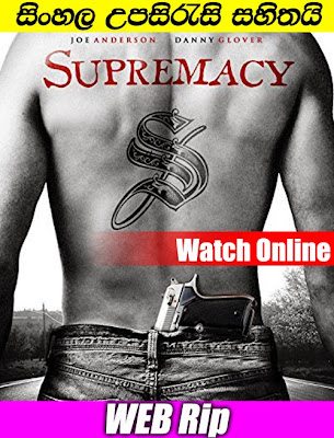 Supremacy 2014 Movie Watch Online With Sinhala Subtitle