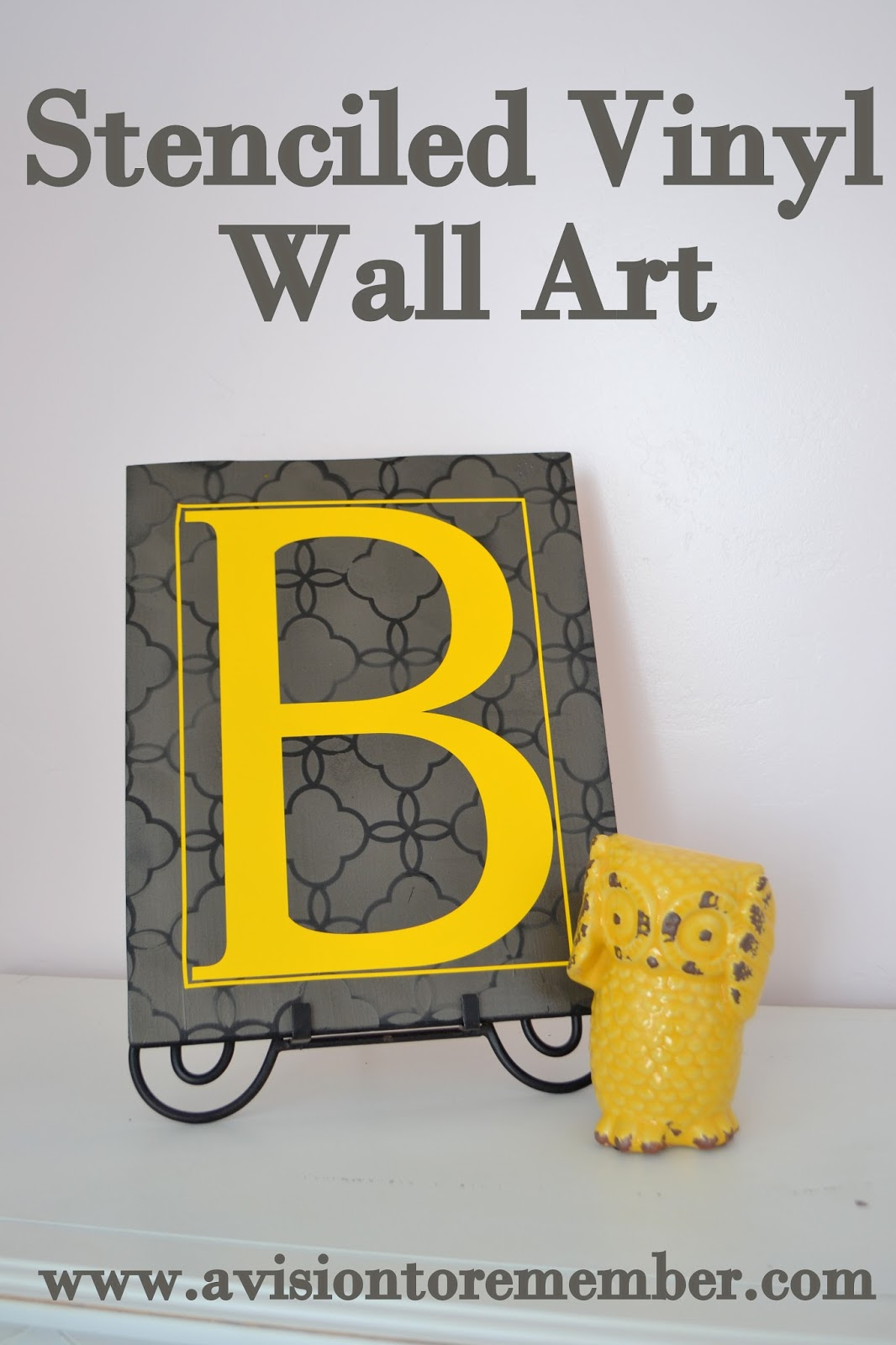 Stenciled Wall Art with Vinyl Letter | A Vision to Remember All ...