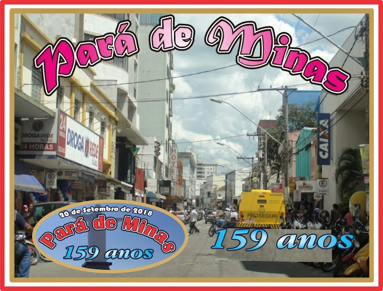 Pará de Minas 159 Anos de Emancipação Político-Administrativa do Município