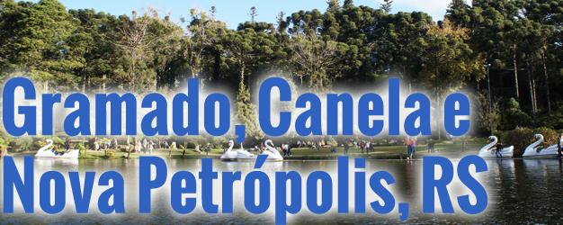 Gramado, Canela e Nova Petrópolis, RS