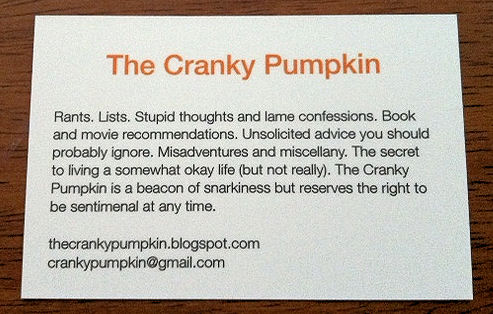 The cranky pumpkin my cranky business cards lists stupid thoughts and lame confessions book and movie recommendations unsolicited advice you should probably ignore misadventures and miscellany colourmoves