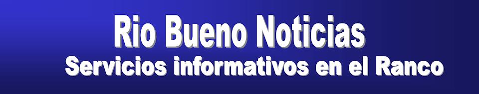 rio bueno noticias, portal de noticias del ranco y provincia de Valdivia