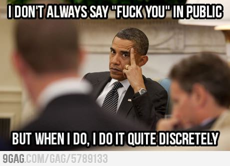 "I Don't Always Say ""Fuck You"" In Public"