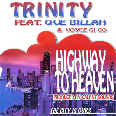 Trinity - Highway To Heaven feat Que Billah & Voyce GI GO