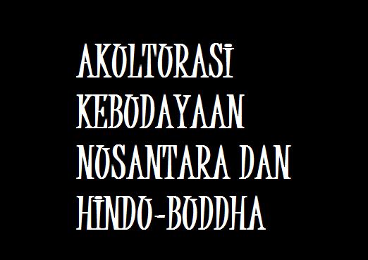 Contoh Akulturasi Budaya Hindu Buddha Di Berbagai Bidang Siswa Master