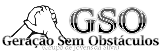 Geração Sem Obstáculos - Grupo de Jovens da Silva