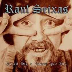 Raul Seixas – Quero Ser o Homem que Sou