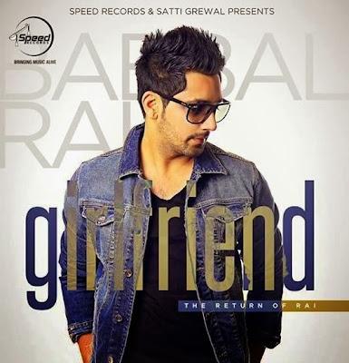 Girlfriend Babbal Rai mp3 download video hd mp4