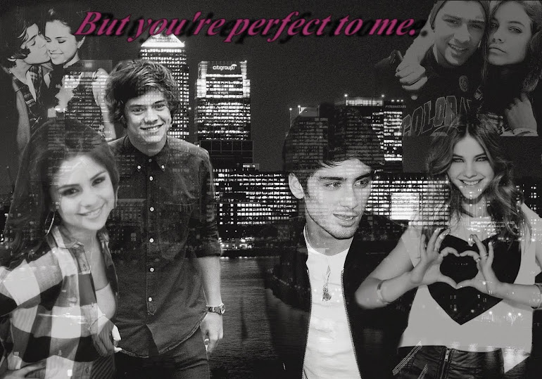 But you're perfect to me