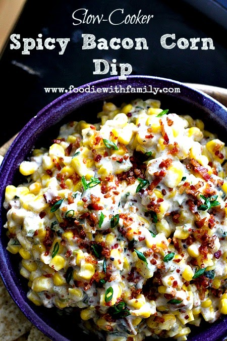 Slow Cooker Spicy Bacon Corn Dip from Foodie with Family featured on SlowCookerFromScratch.comcom