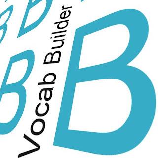 vocab builder:  B