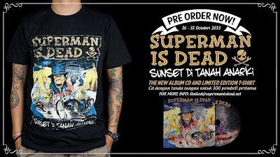 CD + Kaos yang Siap di pesan di supermanisdead.net )