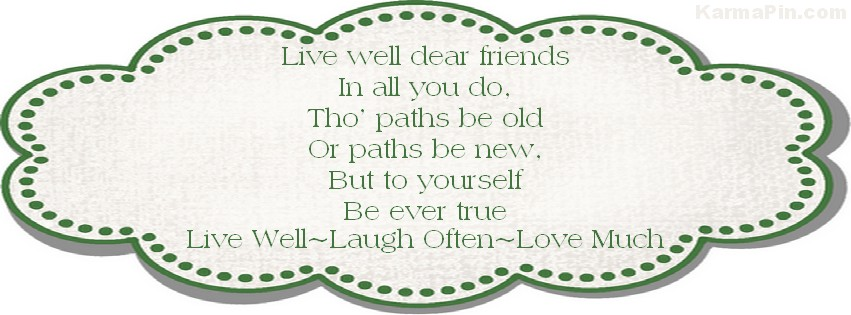 Live Well, Laugh Often, Love Much ~ Facebook Timeline Cover