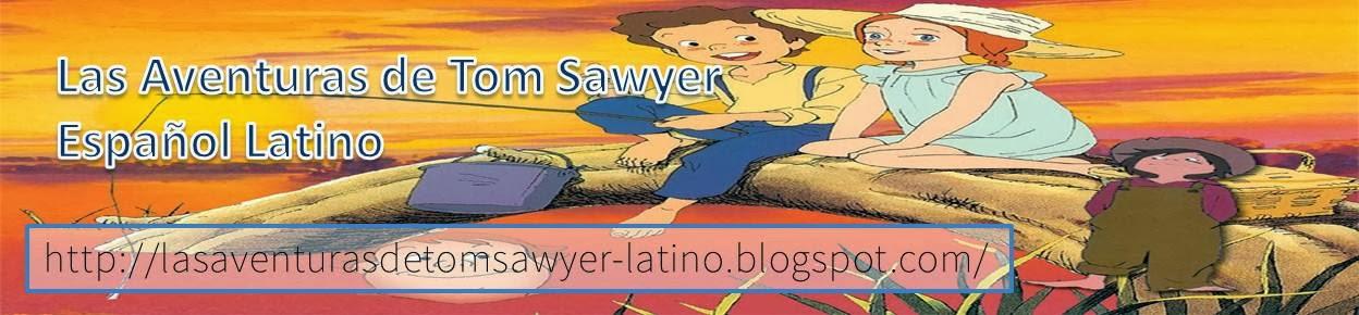Las Aventuras de Tom Sawyer - Latino