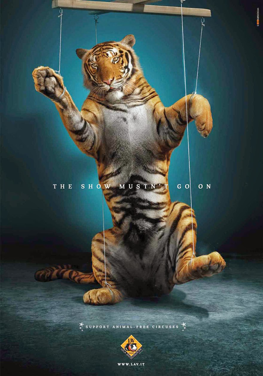 LAV: The Show Mustn't Go On. Support Animal-free Circuses- 33 Powerful Animal Ad Campaigns That Tell The Uncomfortable Truth