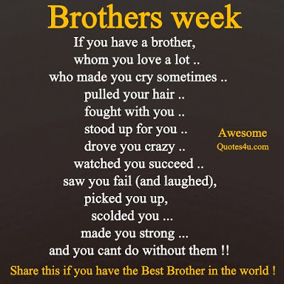 Brothers Week You Have Brother Whom Love Lot Who Made