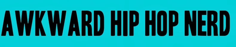Awkward Hip Hop Nerd