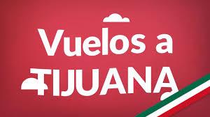 Compara precios de Vuelos a Tijuana baratos 2015 2016 2017