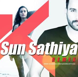 Sun+Saathiya+ABCD2+DJ+Kawal+Remix
