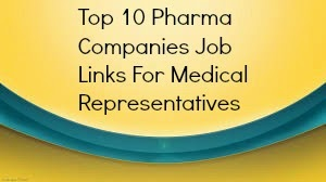 Top 10 Pharma Companies Job Links For Medical Representatives
