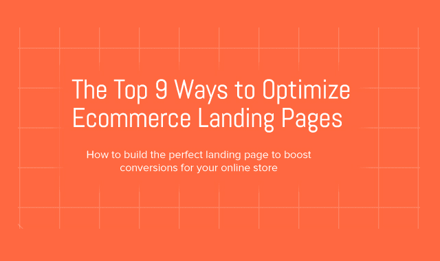 The Top 9 Ways to Optimize Ecommerce Landing Pages