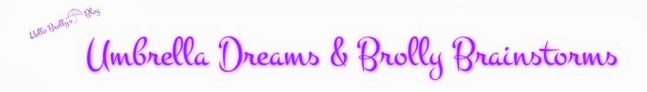 Umbrella Dreams & Brolly Brainstorms