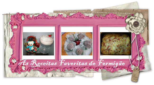 AS RECEITAS FAVORITAS DO FORMIGO