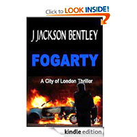 Fogarty - A City of London Thriller by J Jackson Bentley £0.64