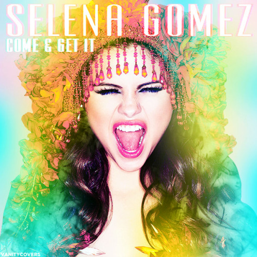 Selena Gomez - Come & Come And Get It (Remixes)
