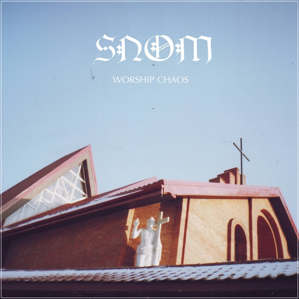 Snom - Worship Chaos (2012)