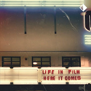 Life In Film - Here It Comes