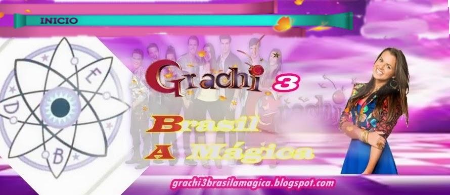 Grachi 3 Brasil A Mágica