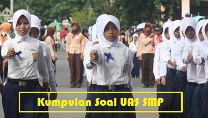 Kumpulan Soal UAS SMP Kelas 8 Semester 1/Ganjil Untuk UAS TP.2015/2016