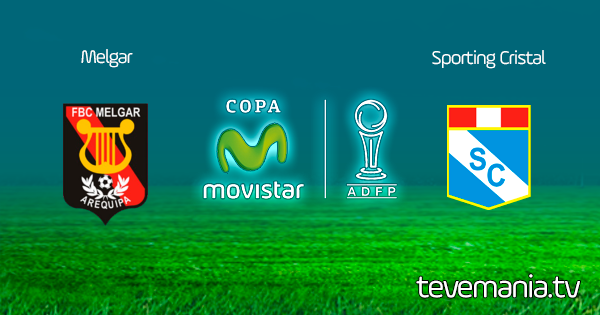 Melgar vs Sporting Cristal en Vivo - Torneo Apertura