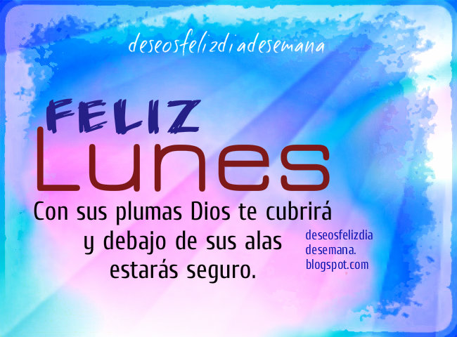 Feliz Lunes con Promesa de Dios. imágenes cristianas para el lunes, bendiciones bíblicas, mensajes cristianos, buenos deseos inicio semana. Mery Bracho.