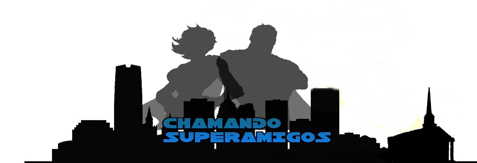 Chamando Superamigos