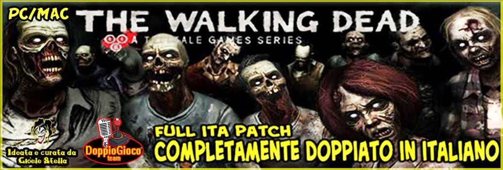 "Patch di doppiaggio in ITALIANO per ""The Walking Dead: The Game"" di Telltale Games"