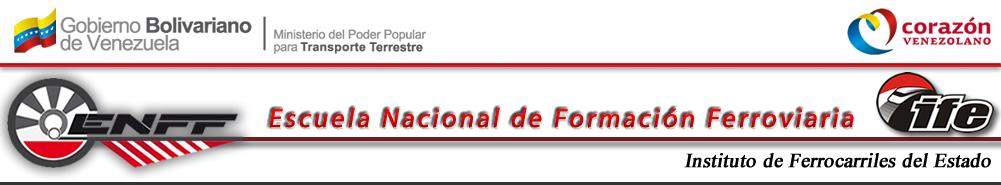 ESCUELA NACIONAL DE FORMACIÓN FERROVIARIA