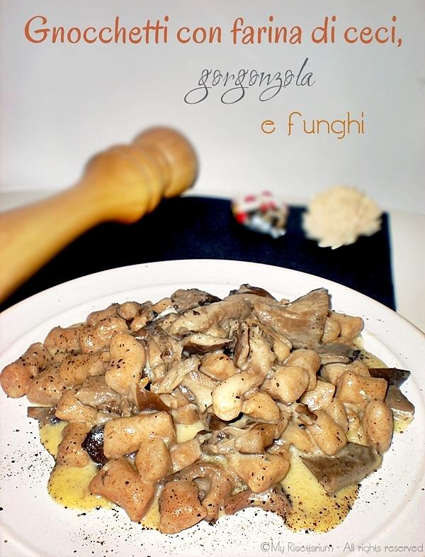 Gnocchetti con farina di ceci, gorgonzola e funghi