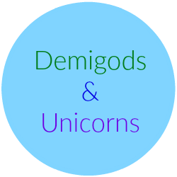 Demigods & Unicorns