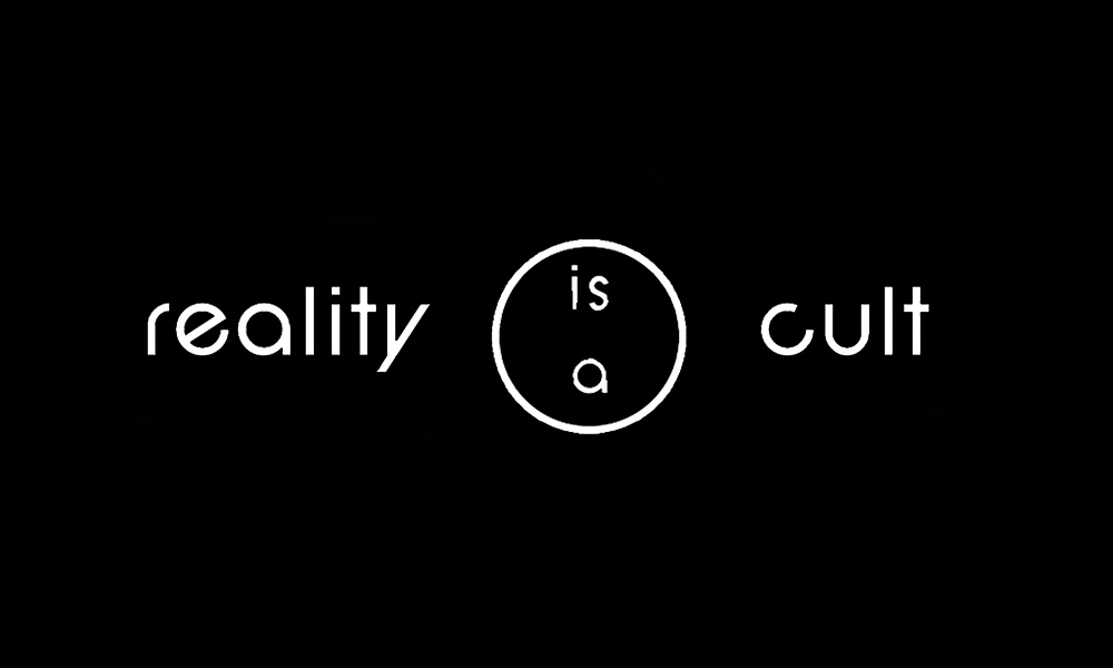 reality is a cult
