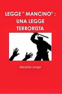 """LEGGE """" MANCINO """" : UNA LEGGE TERRORISTA"""