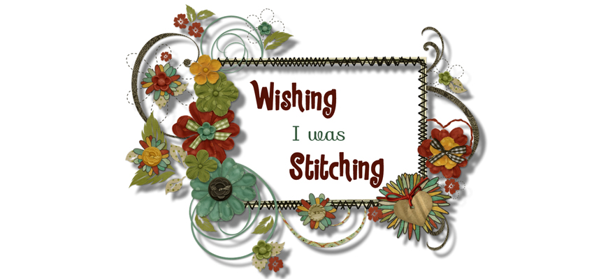Wishing I was Stitching