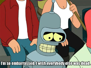 Futurama Bender I am so embarrassed i wiss everybody else was dead, futurama funny pictures, futurama captions, futurama bender, funny pictures, funny captions, futurama