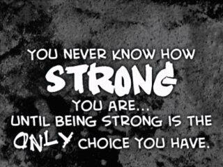 You dont know how strong you are quote