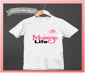 Maltese Life Shirt