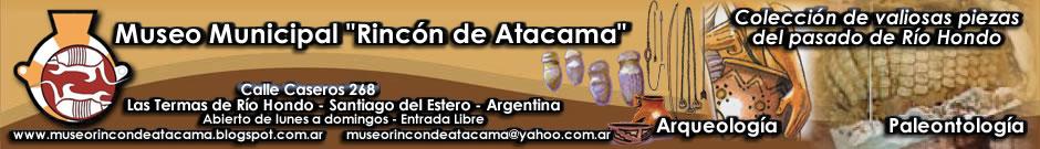 Museo Municipal Rincon de Atacama. Termas de Rio Hondo. (Sitio Oficial)